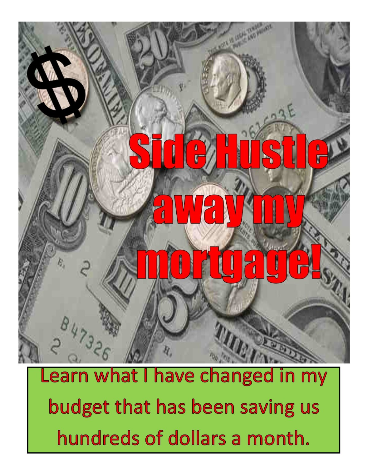 SIDE HUSTLE Away My Mortgage!